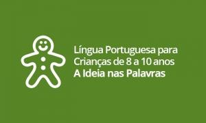 Língua Portuguesa para Crianças de 8 a 10 anos - A Ideia nas Palavras