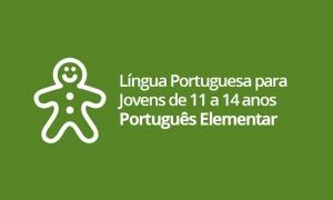 Língua Portuguesa para Jovens de 11 a 14 anos - Português Elementar