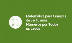 Matemática para Crianças de 8 a 10 anos - Números por Todos os Lados