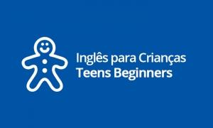 Inglês para Crianças - Teens Beginners