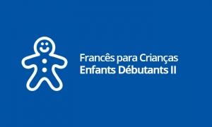 Francês para Crianças - Enfants Débutants II