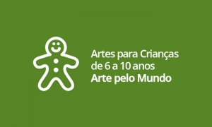 Artes para Crianças de 6 a 10 anos - Arte pelo Mundo