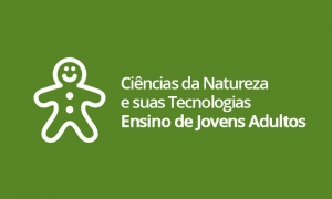 EJA - Ciências da Natureza e suas Tecnologias