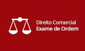 Direito Comercial - Exame de Ordem