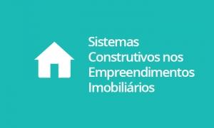 Sistemas Construtivos nos Empreendimentos Imobiliários