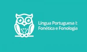 Língua Portuguesa I: Fonética e Fonologia
