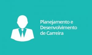 Planejamento e Desenvolvimento de Carreira