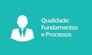 Qualidade: Fundamentos e Processos