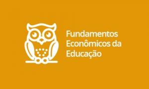 Fundamentos Econômicos da Educação