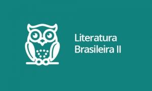 Literatura Brasileira II