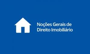 Noções Gerais de Direito Imobiliário