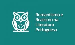 Romantismo e Realismo na Literatura Portuguesa