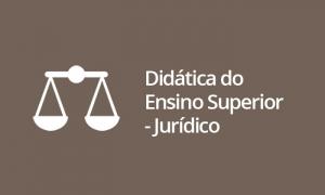Didática do Ensino Superior - Jurídico