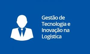 Gestão de Tecnologia e Inovação na Logística