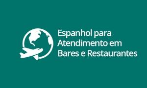 Espanhol para Atendimento em Bares e Restaurantes