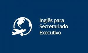 Inglês para Secretariado Executivo