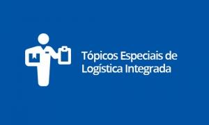Tópicos Especiais de Logística Integrada
