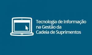 Tecnologia de Informação na Gestão da Cadeia de Suprimentos